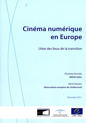 Cinema Numerique En Europe: L'etat Des Lieux De La Transition (European Audiovisual Observatory) (French Edition) by Council of Europe