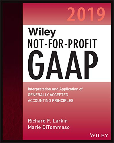 Pdf Test Preparation Wiley Not-for-Profit GAAP 2019: Interpretation and Application of Generally Accepted Accounting Principles