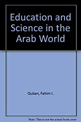 Education and Science in the Arab World (Johns Hopkins University Press reprints)