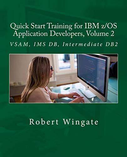 Quick Start Training for IBM z/OS Application Developers, Volume 2