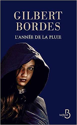 Amazon Fr L Annee De La Pluie Gilbert Bordes Livres