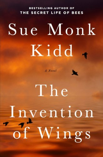 The Invention of Wings: A Novel (Original Publisher's Edition-No Annotations) cover