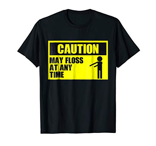 Floss Dance Caution May Floss At Any Time Funny T-Shirt Gift (Time T-shirt Big Youth)