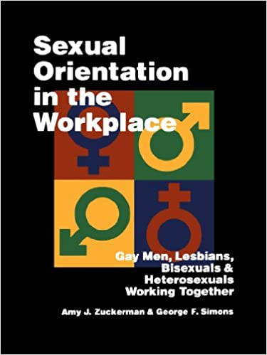 Book Sexual Orientation in the Workplace: Gay Men, Lesbians, Bisexuals, and Heterosexuals Working Together