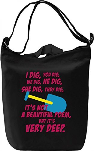 I dig, you dig Borsa Giornaliera Canvas Canvas Day Bag| 100% Premium Cotton Canvas| DTG Printing|
