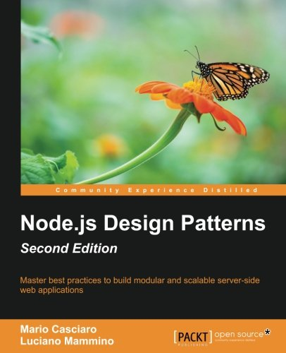Node.js Design Patterns - Second Edition: Master best practices to build modular and scalable server-side web applications by Packt Publishing - ebooks Account