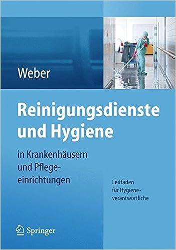 reinigungsdienste und hygiene in krankenhausern und pflegeeinrichtungen leitfaden fur hygieneverantwortliche