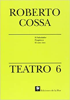 Descargar Libros Gratis Teatro 6/play: El Saludador & Pingüinos & El Caso Cien Epub Gratis
