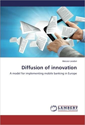 Diffusion of innovation: A model for implementing mobile banking in Europe