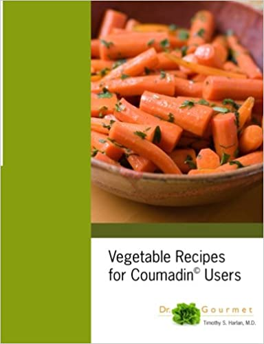 Vegetable Recipes For Coumadin Users Timothy S Harlan M D