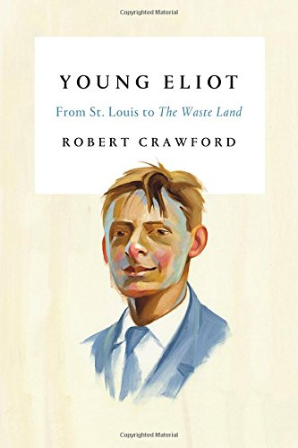 Image of Young Eliot: From St. Louis to The Waste Land