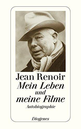 Mein Leben und meine Filme (detebe) Taschenbuch – 24. Mai 2002 Jean Renoir Enno Patalas Frieda Grafe Diogenes Verlag