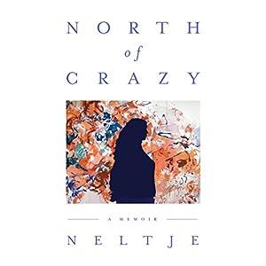 North of Crazy Audiobook