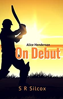 Alice Henderson On Debut (The Alice Henderson Book 1) by [Silcox, SR]
