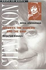 Between the Iceberg and the Ship: Selected Essays (Poets On Poetry) Paperback