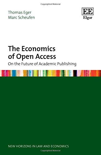 The Economics of Open Access: On the Future of Academic Publishing (New Horizons in Law and Economics series) by Edward Elgar Pub