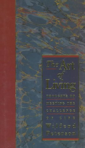1993 Art - The Art of Living: Thoughts on Meeting the Challenge of Life by Wilferd Peterson (1993-12-02)