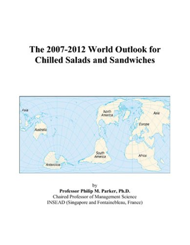 The 2007-2012 World Outlook for Chilled Salads and Sandwiches