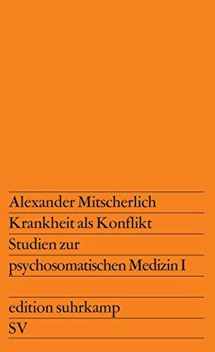 Krankheit als Konflikt: Studien zur psychosomatischen Medizin 1 (edition suhrkamp)