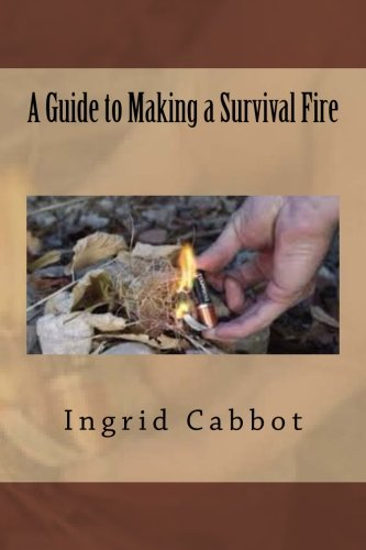 A Guide to Making a Survival Fire
