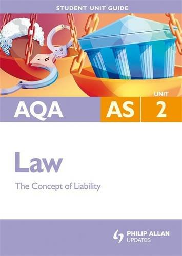 AQA AS Law: Unit 2: The Concept of Liability (Student Unit Guides)