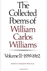 The Collected Poems of William Carlos Williams, Vol. 2: 1939-1962 Paperback