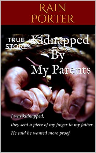 Pdf Parenting Kidnapped By My Parents: True Story (Conquer Your Fear Book 19861962)