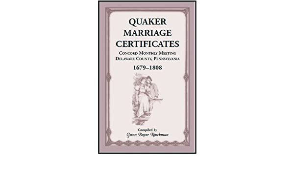 Quaker marriage certificates, Concord Monthly Meeting, Delaware ...