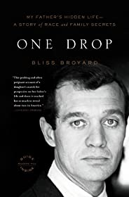 One Drop: My Father's Hidden Life--A Story of Race and Family Sec