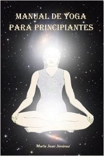 MANUAL DE YOGA PARA PRINCIPIANTES: MARTA JUAN: Amazon.com: Books