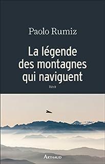 La légende des montagnes qui naviguent, Rumiz, Paolo