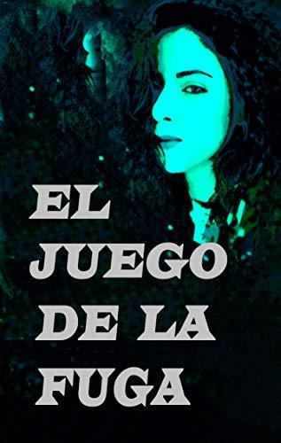 El Juego de la Fuga (Spanish Edition) by [Montanio, Sherlyn]