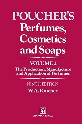 Perfumes, Cosmetics and Soaps: Volume II The Production, Manufacture and Application of Perfumes: 002 (Population and Community Biology (Chapman & Hall)) Pdf
