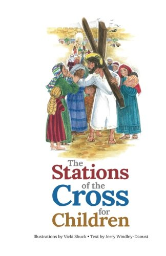 The Stations of the Cross for Children (Holy Family Of Jesus Mary And Joseph Images)