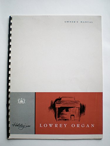 Lowrey Organ Holiday Model Owner's Manual ()