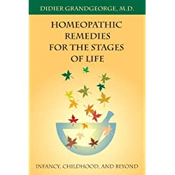 Homeopathic Remedies for the Stages of Life: Infancy, Childhood, and Beyond