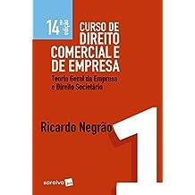 Curso de Direito Comercial e de Empresa. Teoria Geral da Empresa e Direito Societário - Volume 1