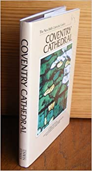 New Bell's Cathedral Guide: Coventry Cathedral (The new Bell's cathedral guides)