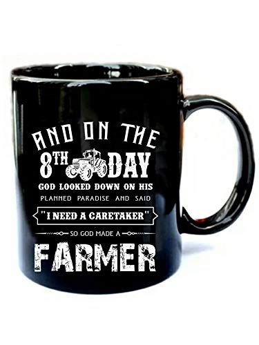 On The 8th Day God Made Farmer - Funny Gift Black 11oz Ceramic Coffee Mug