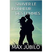 SAUVER LE BONHEUR DES FEMMES (French Edition)