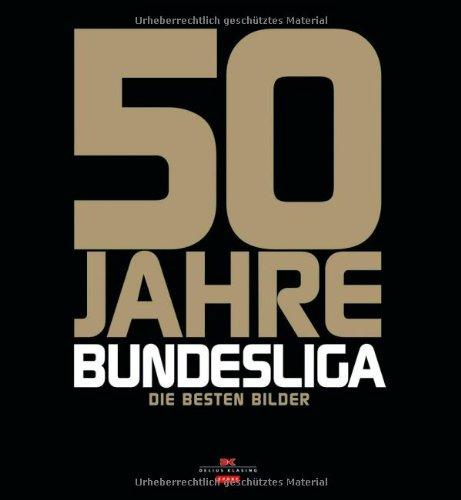 50 Jahre Bundesliga: Die besten Bilder