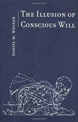 The Illusion of Conscious Will (MIT Press)