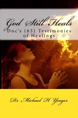 God Still Heals Testimonies Healings