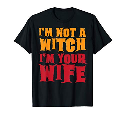 Funny Costume Ideas For Couples At Halloween (I'm Not A Witch Funny Halloween Couples Costume Shirt)