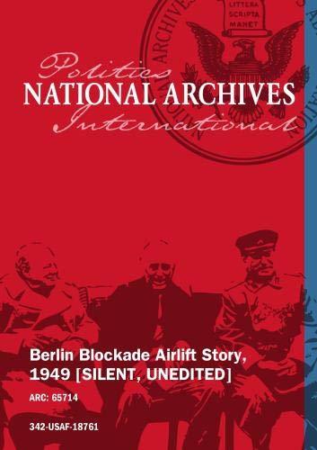 - Berlin Blockade Airlift Story, 1949 [SILENT, UNEDITED]