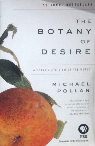 An analysis of the domestication of plants in michael pollans the botany of desire