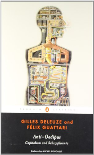 Anti-Oedipus: Capitalism and Schizophrenia (Penguin Classics)