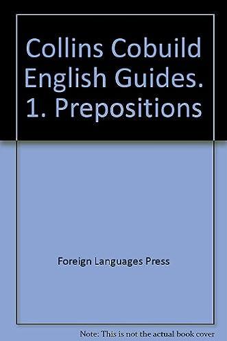 collins cobuild english guides 1 prepositions foreign languages rh amazon com collins cobuild english guides prepositions