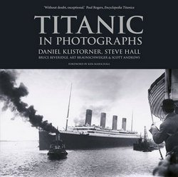 Daniel Klistorner: Titanic in Photographs (Paperback); 2014 Edition