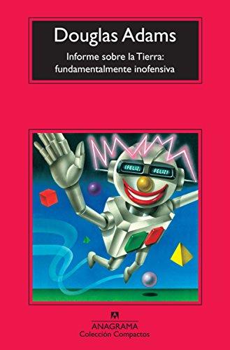 Informe sobre la Tierra: fundamentalmente inofensiva (Compactos) (Spanish Edition)